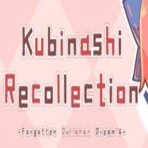 Kubinashi Recollection