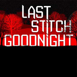 Buy Last Stitch Goodnight CD Key Compare Prices