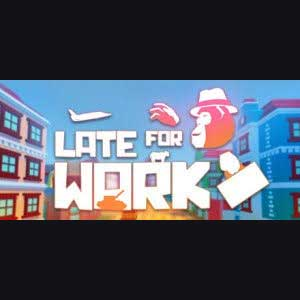 Buy Late For Work CD Key Compare Prices