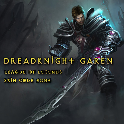 League Of Legends Skin Dreadknight Garen EUNE