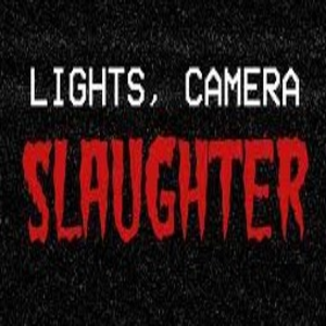 Lights Camera Slaughter