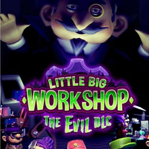 Little Big Workshop The Evil