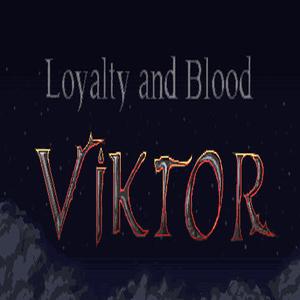 Loyalty and Blood Viktor Origins