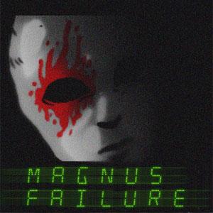Magnus Failure