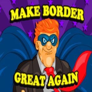 Make Border Great Again