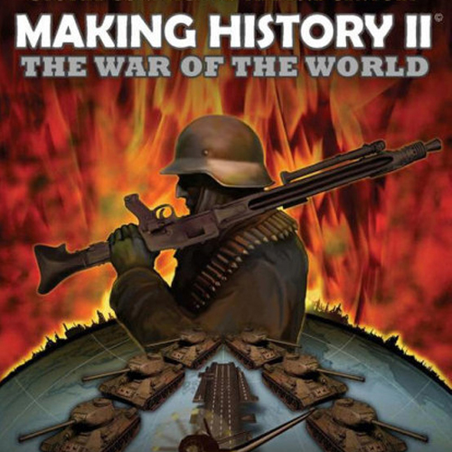 Making History The World Wars