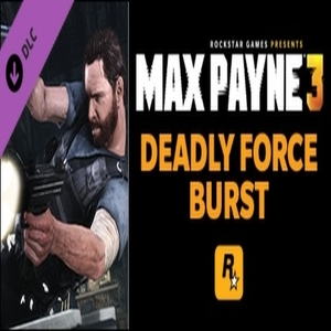 Max Payne 3 Deadly Force Burst