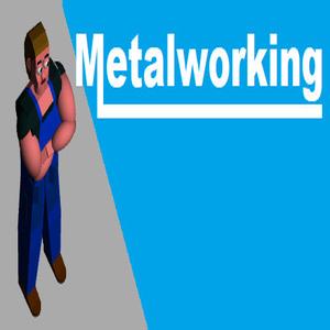 METALWORKING