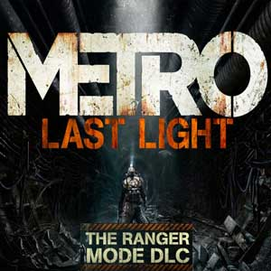 Buy Metro Last Light Ranger Mode CD Key Compare Prices