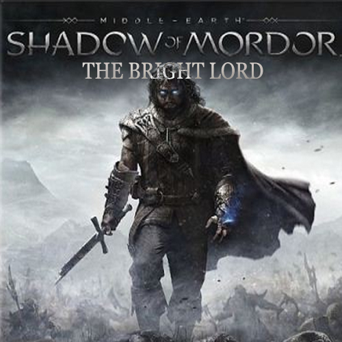 Buy Middle-Earth Shadow of Mordor The Bright Lord CD Key Compare Prices