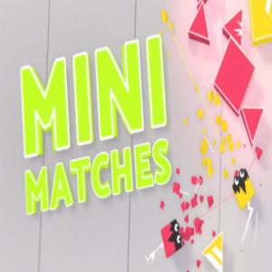 Mini Matches