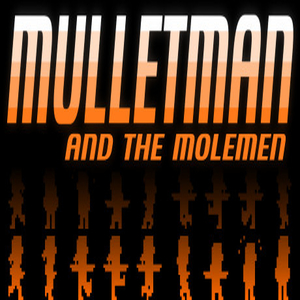 Mulletman and the Molemen