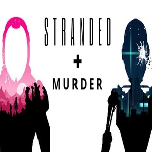 Murder and Stranded