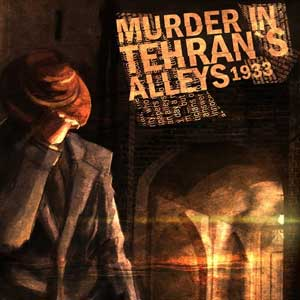 Buy Murder In Tehran's Alleys 1933 CD Key Compare Prices