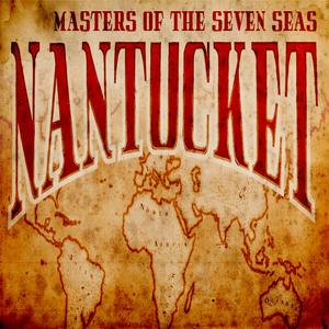 Nantucket Masters Of The Seven Seas
