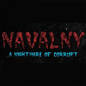 NAVALNY A Nightmare of Corrupt