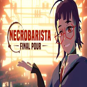 Necrobarista Final Pour