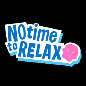 No Time to Relax