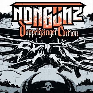Nongunz Doppelganger Edition