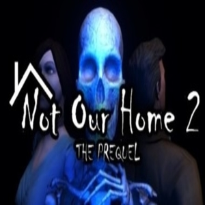 Not Our Home 2