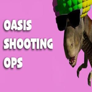 Oasis Shooting Ops