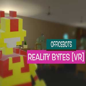 OfficeBots Reality Bytes