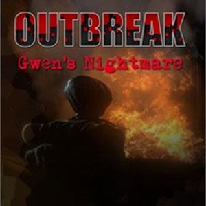 Outbreak Gwen's Nightmare