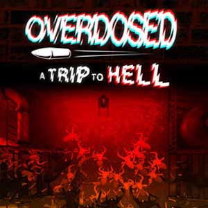Buy Overdosed A Trip To Hell CD Key Compare Prices