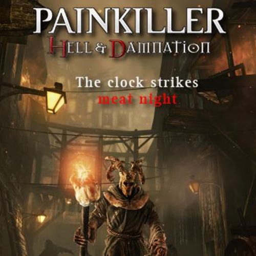 Buy Painkiller Hell & Damnation The Clock Strikes Meat Night CD Key Compare Prices