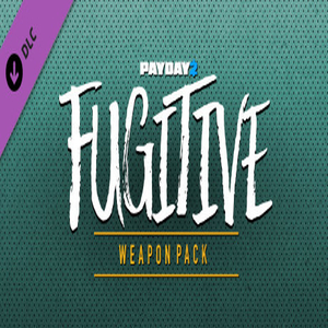 PAYDAY 2 Fugitive Weapon Pack