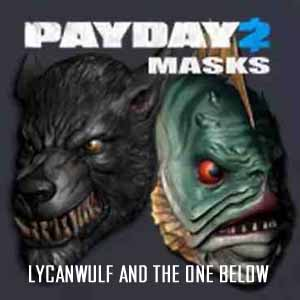 PAYDAY 2 Lycanwulf and The One Below Masks