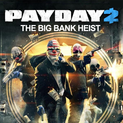 Buy PAYDAY 2 The Big Bank Heist CD Key Compare Prices