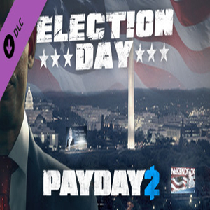 PAYDAY 2 The Election Day Heist