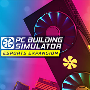 PC Building Simulator Esports Expansion