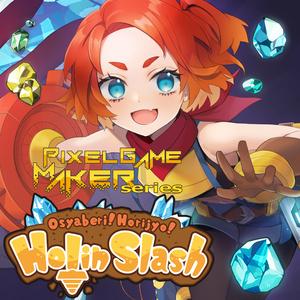 Pixel Game Maker Series Osyaberi Horijyo Holin Slash