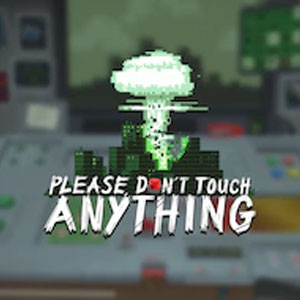 Please Don't Touch Anything