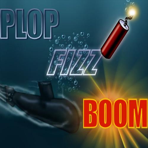 Plop, Fizz, Boom!