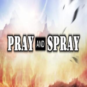Pray And Spray