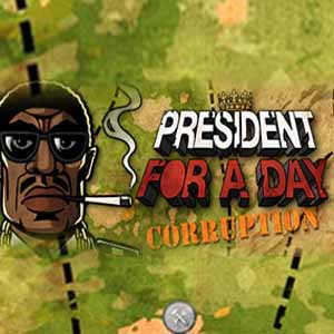 President for a Day Corruption