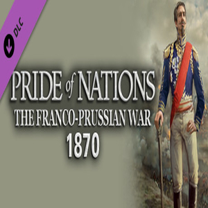 Pride of Nations The Franco-Prussian War 1870