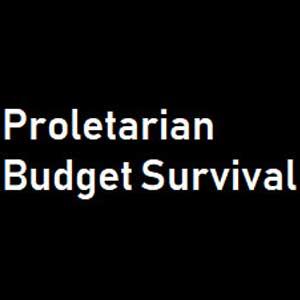 Proletarian Budget Survival