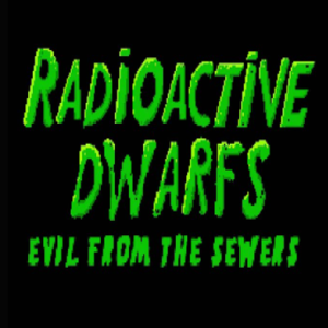 Radioactive dwarfs evil from the sewers
