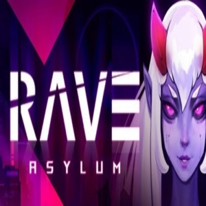 RAVE Asylum