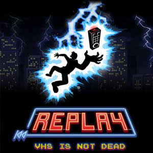 Buy Replay VHS is not dead CD Key Compare Prices