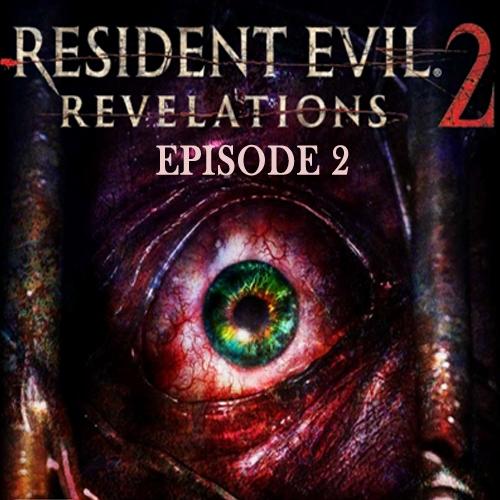 Resident Evil Revelations 2 Episode 2