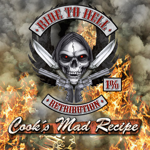 Ride to Hell Retribution Cooks Mad Recipe