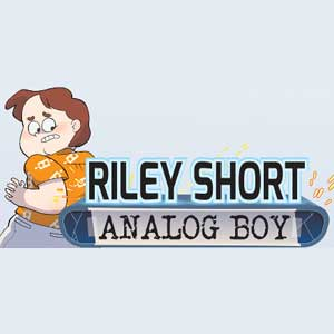 Riley Short Analog Boy Episode 1