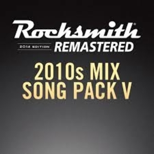 Rocksmith 2014 2010s Mix Song Pack 5