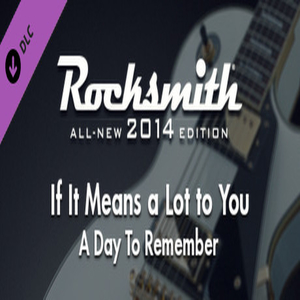Rocksmith 2014 A Day To Remember If It Means a Lot to You