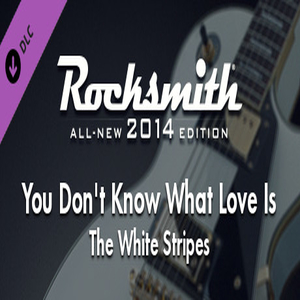 Rocksmith 2014 The White Stripes You Dont Know What Love Is You Just Do As Youre Told